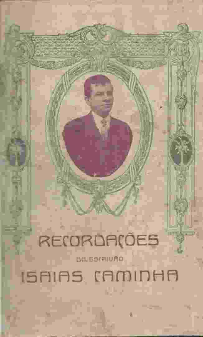 """Capa de um dos primeiros exemplares de """"Recordações do Escrivão Isaías Caminha"""", lançado em 1917 - Reprodução"""