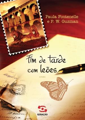 """Capa do livro """"Fim de Tarde Com Leões"""", primeiro romance da jornalista Paula Fontenelle - Divulgação"""