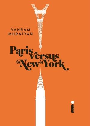 """Capa de """"Paris Vs New York"""", ilustrado pelo designer Vahram Muratyan. O livro tem 224 páginas e o preço sugerido é R$ 29,90  - Divulgação"""