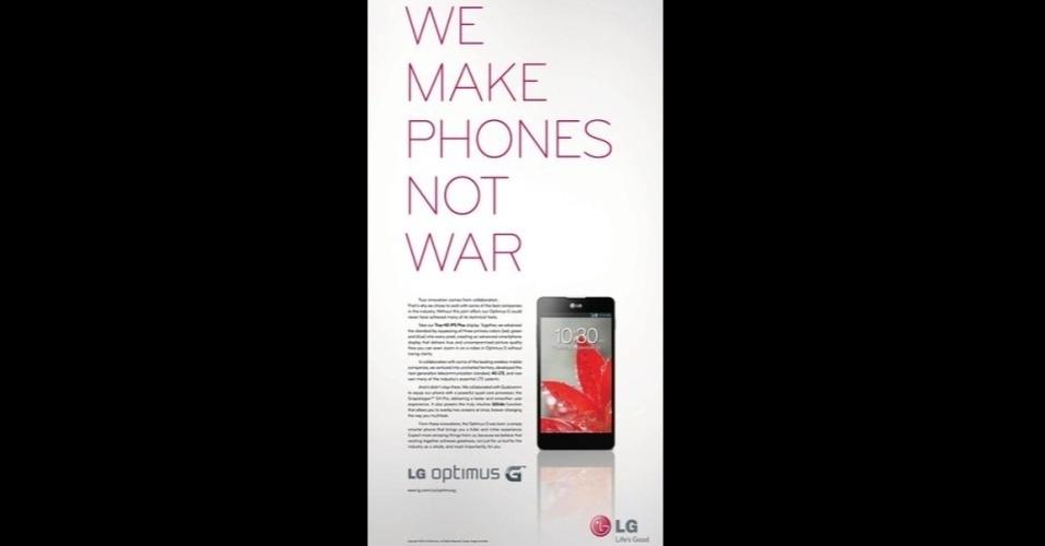 """LG. A empresa sul-coreana divulgou a publicidade acima com a frase """"Nós fazemos celulares, não guerra"""". A expressão provavelmente faz referência à briga de patentes em que a Samsung e a Apple estão envolvidas"""