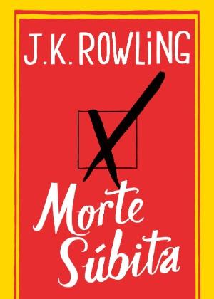 """Capa de """"Morte Súbita"""", tradução do livro de J.K. Rowling em sua versão em português - Divulgação"""