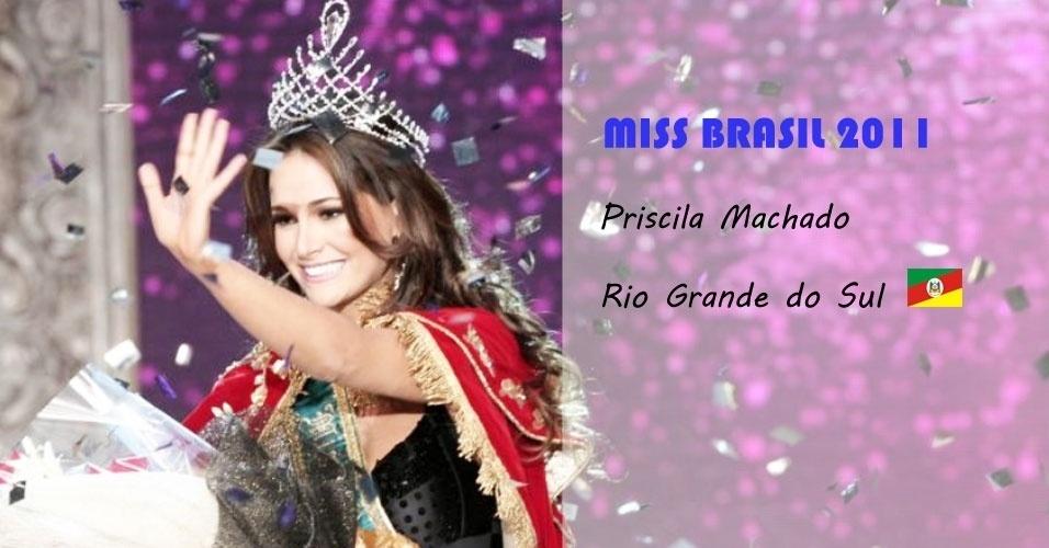 Miss Brasil 2011, Priscila Machado, do Rio Grande do Sul