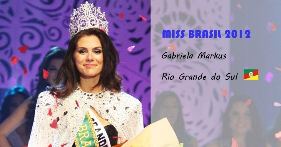 Miss Brasil 2012, Gabriela Markus, do Rio Grande do Sul