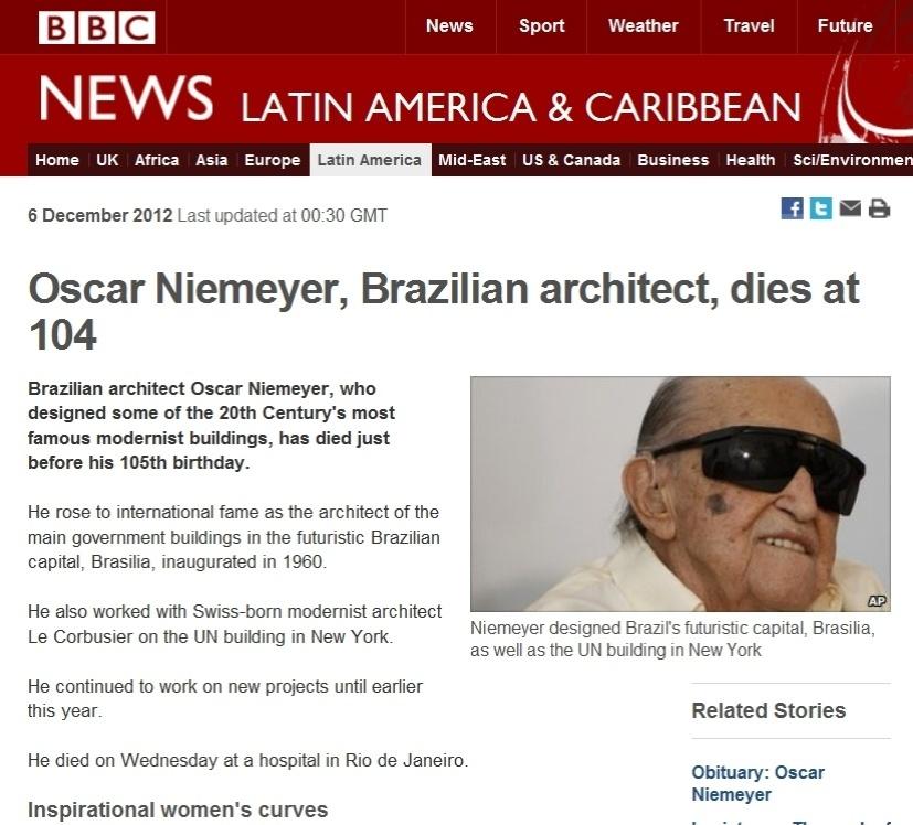 5.dez.2012 - A rede britânica BBC destaca a morte do arquiteto brasileiro Oscar Niemeyer aos 104 anos nesta quarta-feira. Niemeyer é lembrado como 'quem desenhou uma das mais famosas construções do século 20'