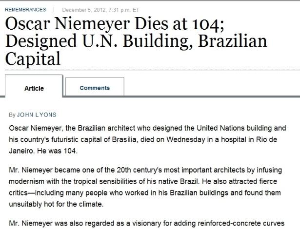 5.dez.2012 - O jornal norte-americano Wall Street Journal destaca a morte do arquiteto brasileiro Oscar Niemeyer aos 104 anos nesta quarta-feira. Niemeyer foi chamado de 'um dos mais importantes arquitetos do século 20 por fundir o modernismo com a sensibilidade tropical brasileira'