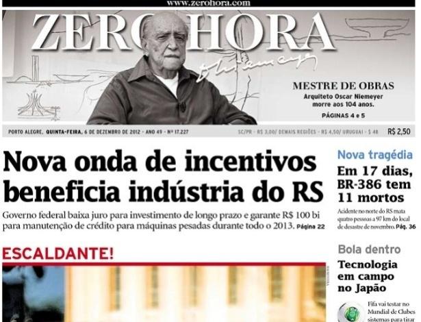 6.dez.2012 - O jornal Zero Hora, do Rio Grande do Sul, destaca no alto de sua capa a morte de Oscar Niemeyer