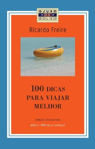 100 dicas para viajar melhor, ricardo freiro, globo, livro, natal