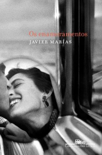 Enamoramentos, cia das letras, javier marias, livro, natal