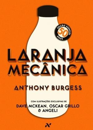 """Edição comemorativa dos 50 anos de """"Laranja Mecânica"""", de Anthony Burgess - Divulgação"""
