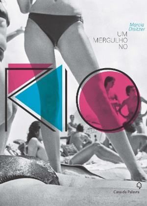"""Capa do livro """"Um Mergulho no Rio - 100 Anos de Moda e Comportamento na Praia Carioca"""", de Marcia Disitzer - Divulgação"""