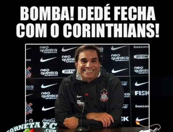 Corneta FC: Dedé fecha com o Corinthians