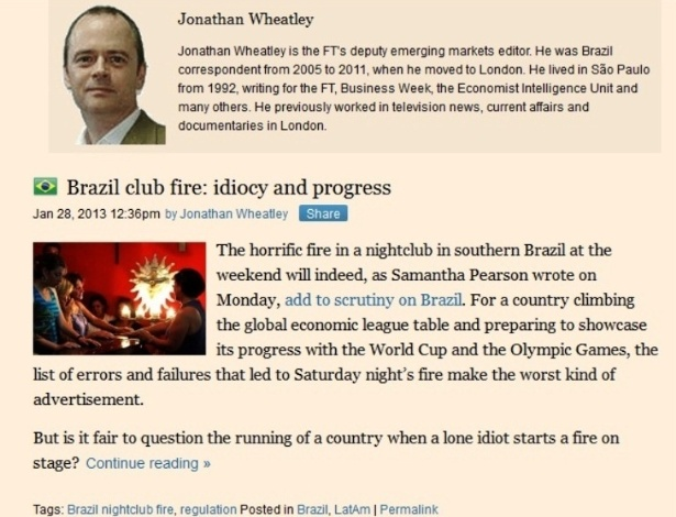 """28.jan.2013 -  O jornalista Jonathan Wheatley publicou post  com o título """"Idiotia e Progresso"""" em seu blog no """"Financial Times"""" que fala sobre a tragédia em Santa Maria (RS) e critica a infraestutura e segurança no Brasil para receber eventos mundialmente importantes como a Copa do Mundo"""