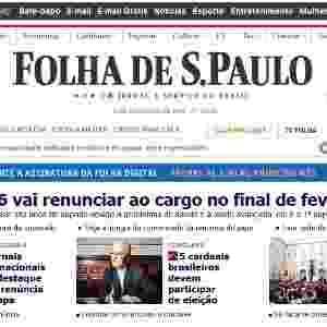 """Home Page da """"Folha de S.Paulo"""" destaca a renúncia do papa Bento 16 - Reprodução/""""Folha de S.Paulo"""""""