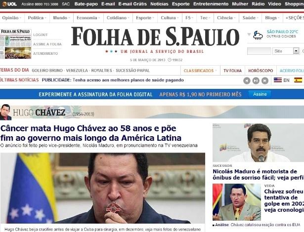"""5.mar.2013 - O jornal """"Folha de S.Paulo"""" destaca a morte do presidente venezuelano, Hugo Chávez, aos 58 anos em decorrência de um câncer. O jornal ainda destaca que sua morte """"põe fim ao governo mais longo da América Latina"""". Chávez tinha um câncer na região pélvica, com o qual convivia há cerca de um ano e meio"""