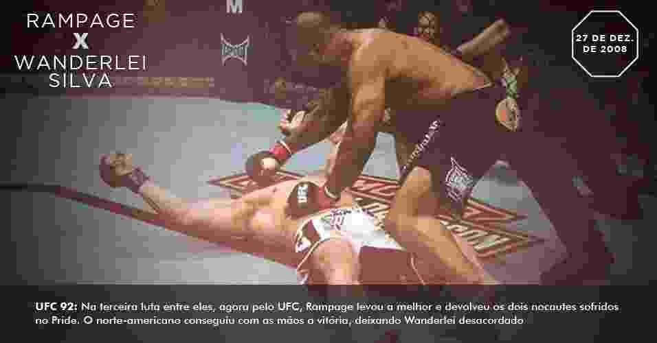 UFC 92: Na terceira luta entre eles, agora pelo UFC, Rampage levou a melhor e devolveu os dois nocautes sofridos no Pride. O norte-americano conseguiu com as mãos a vitória, deixando Wanderlei desacordado 27 de dezembro de 2008 - UFC/Divulgação