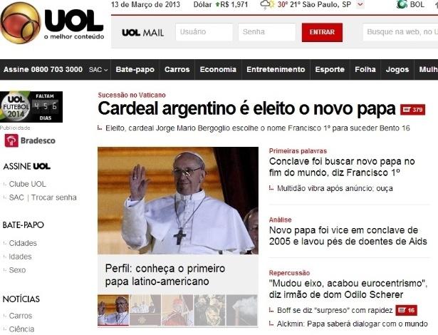13.mar.2013 - O portal UOL destaca a eleição de Jorge Bergoglio, o primeiro papa latino-americano
