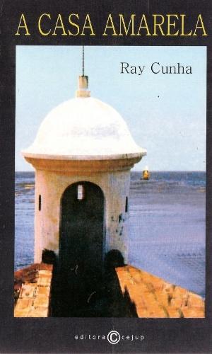 """AMAPÁ - O romance """"A casa amarela"""", de Ray Cunha (2004, 158 páginas, Editora Cejup), é ambientado em Macapá, capital do Amapá e cidade natal do autor. A história, fictícia, narra como a ditadura militar de 1964 afetou a família Picanço Cardoso, com o assassinato de um de seus filhos"""