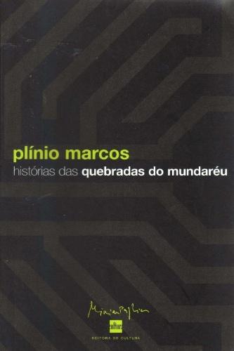 """livroSÃO PAULO - O dramaturgo Plínio Marcos reúne contos sobre o submundo de São Paulo e do porto de Santos  no """"História das quebradas do mundaréu"""" (1973, 180 páginas).  A linguagem usada é popular e tem o sotaque regional e as gírias dos marginalizados. A temática se dividia em """"Bandidagem"""", """"Futebol"""", """"Samba"""", """"Macumba"""", """"Cadeia"""", """"Amor"""" e """"Diversos"""""""