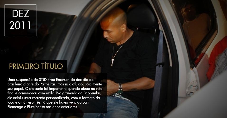 Uma suspensão do STJD tirou Emerson da decisão do Brasileiro diante do Palmeiras, mas não ofuscou totalmente seu papel. O atacante foi importante quando atuou na reta final e comemorou com estilo. No gramado do Pacaembu, ele exibiu uma corrente personalizada, com o formato da taça e o número três, já que ele havia vencido com Flamengo e Fluminense nos anos anteriores.