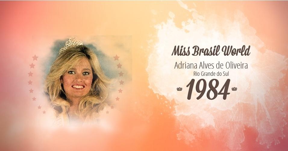 Adriana Alves de Oliveira representou Rio Grande do Sul e venceu o Miss Brasil World 1984
