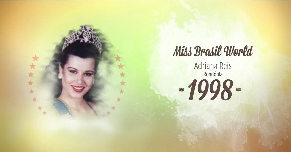 Adriana Reis representou Rondônia e venceu o Miss Brasil World 1998