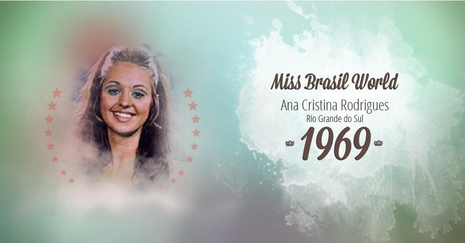 Ana Cristina Rodrigues representou Rio Grande do Sul e venceu o Miss Brasil World 1969