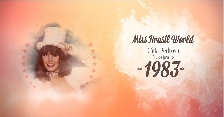 Cátia Pedrosa representou Rio de Janeiro e venceu o Miss Brasil World 1983