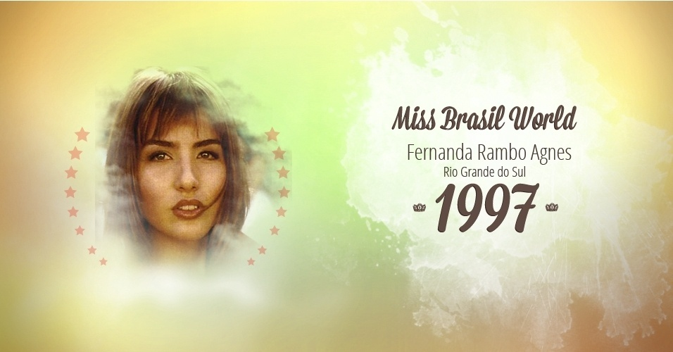 Fernanda Rambo Agnes representou Rio Grande do Sul e venceu o Miss Brasil World 1997