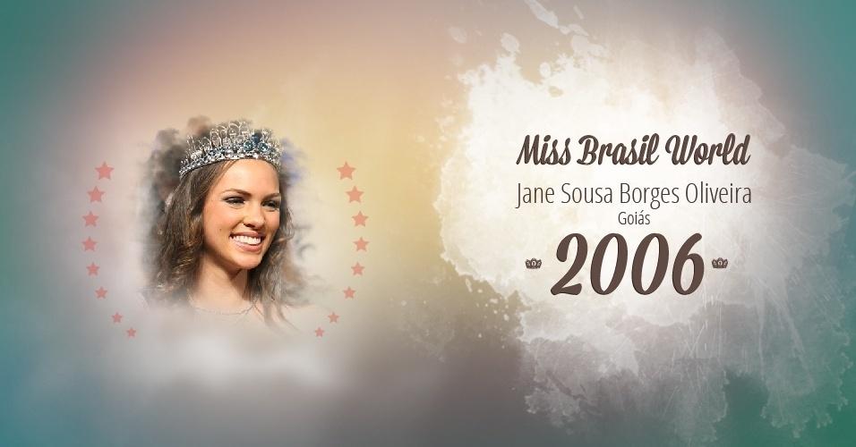 Jane Sousa Borges Oliveira representou Goiás e venceu o Miss Brasil World 2006
