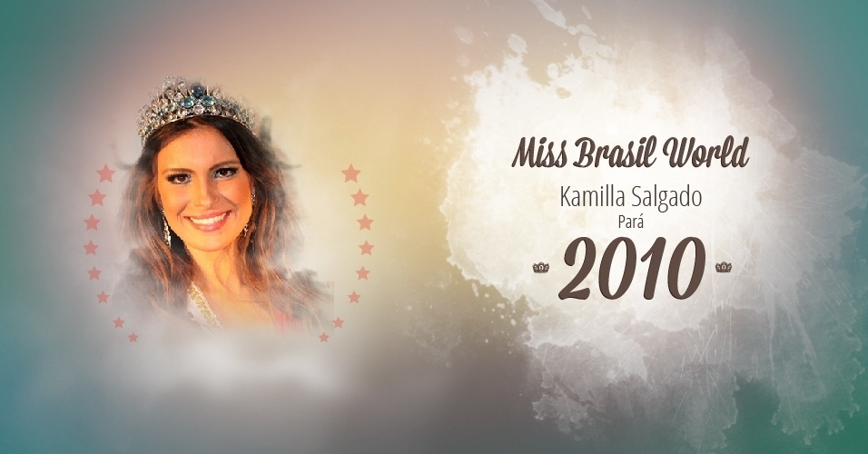 Kamilla Salgado representou Pará e venceu o Miss Brasil World 2010
