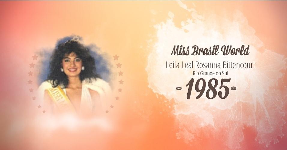 Leila Leal Rosanna Bittencourt representou Rio Grande do Sul e venceu o Miss Brasil World 1985