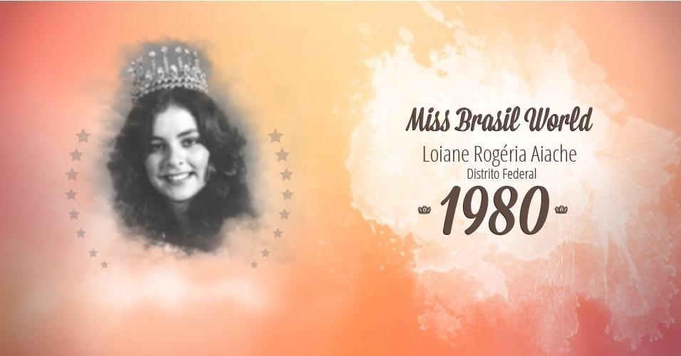Loiane Rogéria Aiache representou Distrito Federal e venceu o Miss Brasil World 1980