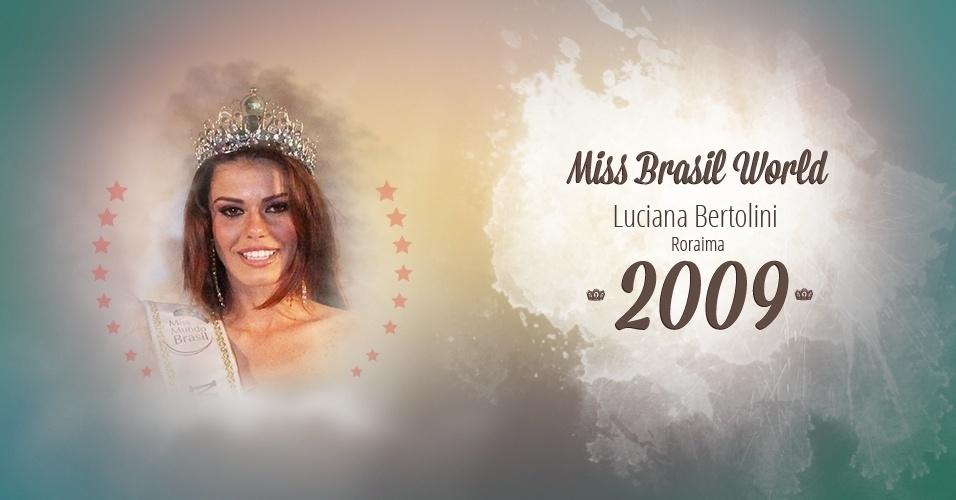 Luciana Bertolini representou Roraima e venceu o Miss Brasil World 2009