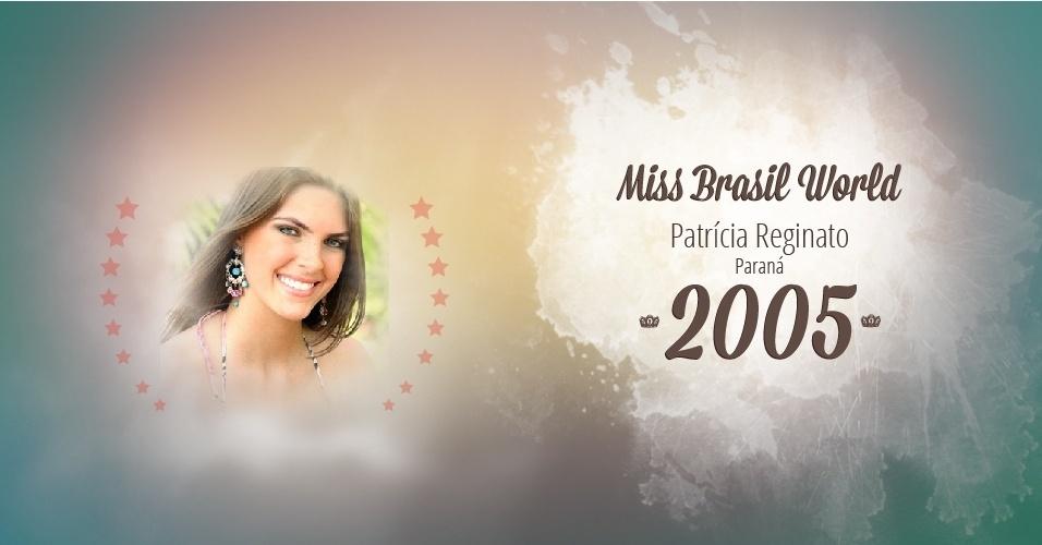Patrícia Reginato representou Paraná e venceu o Miss Brasil World 2005