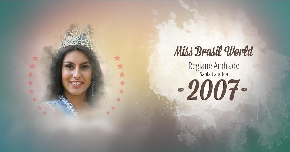 Regiane Andrade representou Santa Catarina e venceu o Miss Brasil World 2007