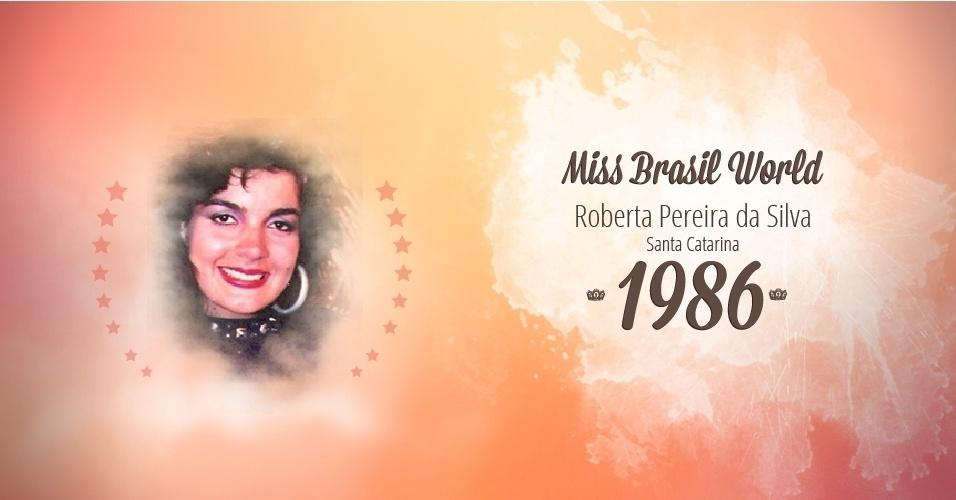 Roberta Pereira da Silva representou Santa Catarina e venceu o Miss Brasil World 1986