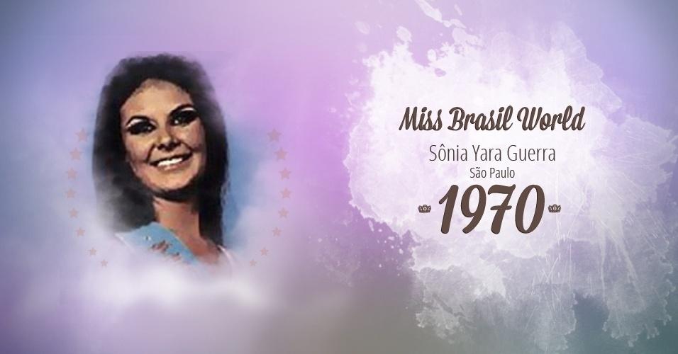 Sônia Yara Guerra representou São Paulo e venceu o Miss Brasil World 1970
