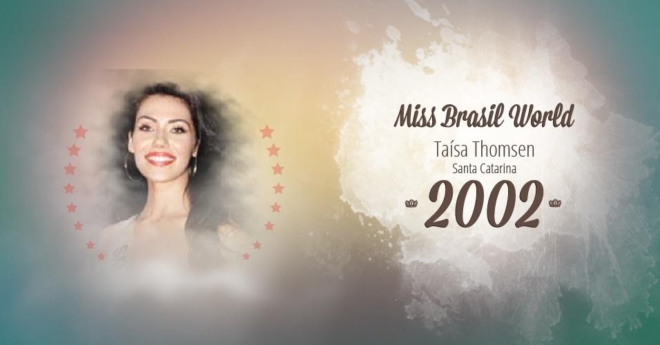 Taísa Thomsen representou Santa Catarina e venceu o Miss Brasil World 2002