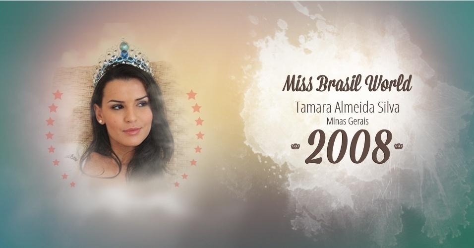 Tamara Almeida Silva representou Minas Gerais e venceu o Miss Brasil World 2008
