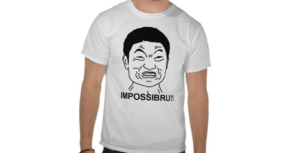 Para aquelas situações inexplicáveis e surpreendentes, dá para vestir a camiseta do meme Impossibru (Impossível). Do Zazzle, R$ 33,65