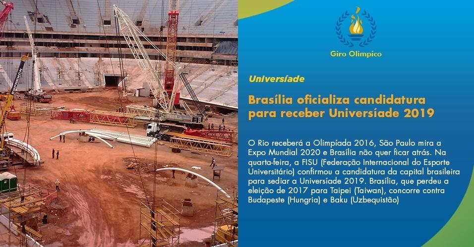 Brasília é oficializada como candidata a receber Universíade 2019