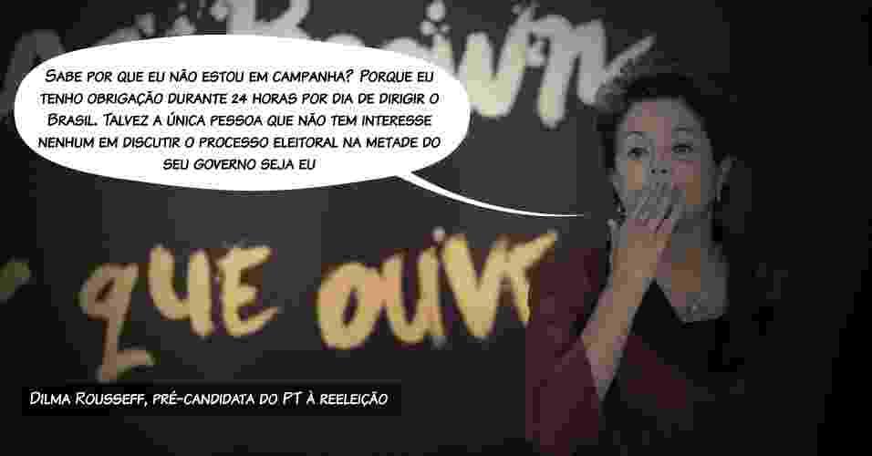 """23.abr.2013 - A presidente Dilma Rousseff disse nesta terça-feira (23) que é a """"única pessoa"""" que não tem interesse na antecipação da disputa eleitoral neste momento. """"Sabe por que eu não estou em campanha? Porque eu tenho obrigação durante 24 horas por dia de dirigir o Brasil. Talvez a única pessoa que não tem interesse nenhum em discutir o processo eleitoral na metade do seu governo seja eu"""", afirmou a presidente - Ueslei Marcelino/Reuters/Arte/UOL"""