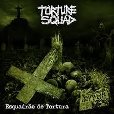 Capa do álbum Esquadrão de Tortura (FOTO: DIVULGAÇÃO)