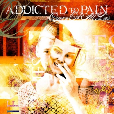 Addicted-To-Pain-Queen-Of-All-Lies