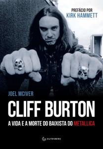 """Capa de """"A Vida e a Morte de Cliff Burton"""", do britânico John McIver (Ed. Gutenberg/Divulgação)"""