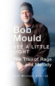 """""""See a LIttle LIght"""", a biografia de Mould, ainda está inédita no Brasil. Crédito: Reprodução"""