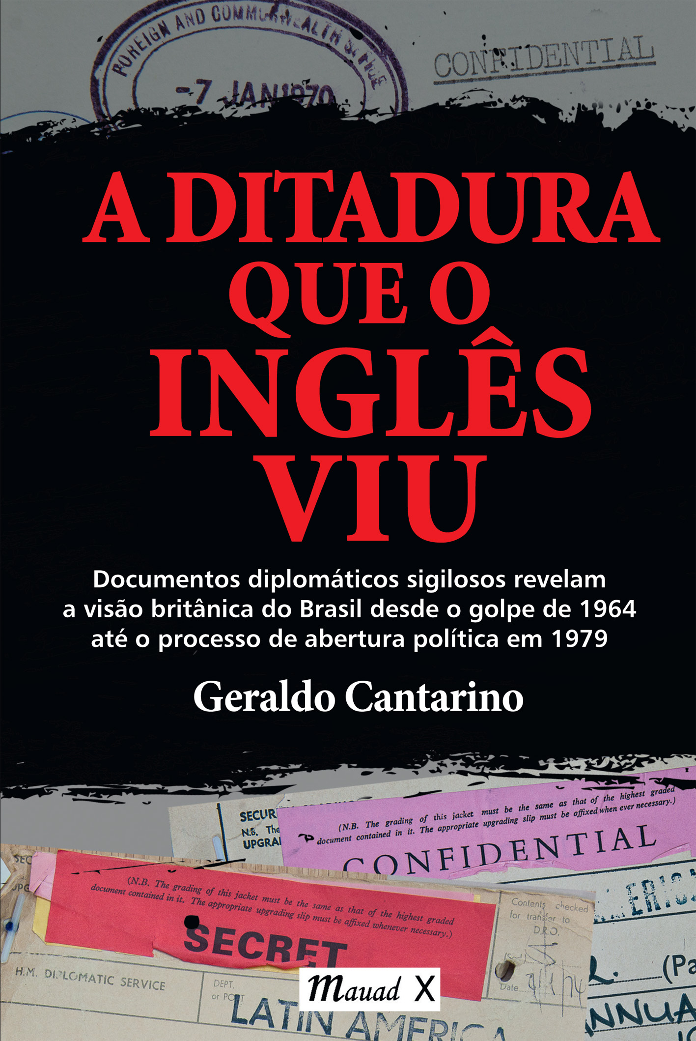 O livro mais recente de Geraldo Cantarino, que fala sobre a imagem do Brasil na diplomacia inglesa