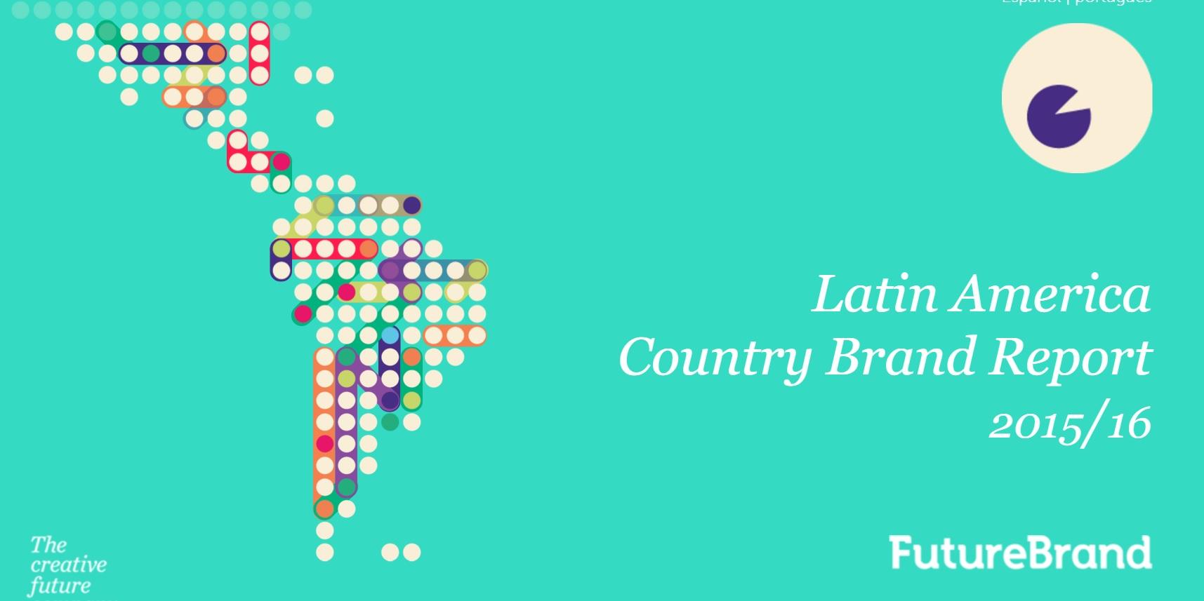 Relatório da Future Brand sobre as marcas-país mais valiosas da região