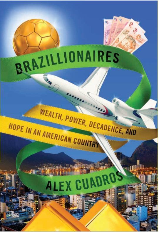 Corrupção é importante para 'brasilionários', diz autor de livro sobre ricos do Brasil
