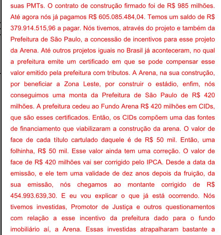 Representante do fundo relata o que já foi pago para a Odebrecht, contando os R$ 400 milhões que vieram do BNDES via Caixa